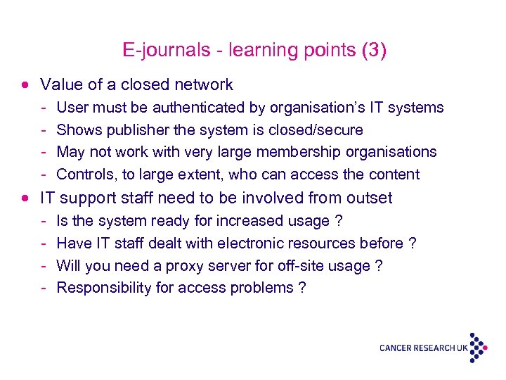E-journals - learning points (3) · Value of a closed network - User must