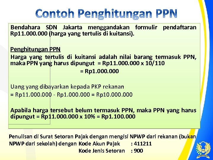 Bendahara SDN Jakarta menggandakan formulir pendaftaran Rp 11. 000 (harga yang tertulis di kuitansi).