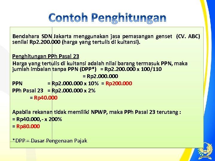 Bendahara SDN Jakarta menggunakan jasa pemasangan genset (CV. ABC) senilai Rp 2. 200. 000