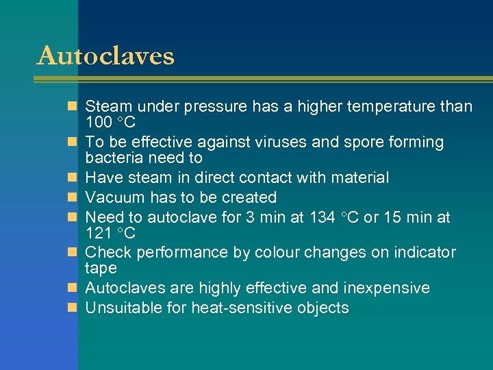 Autoclaves n Steam under pressure has a higher temperature than n n n 100