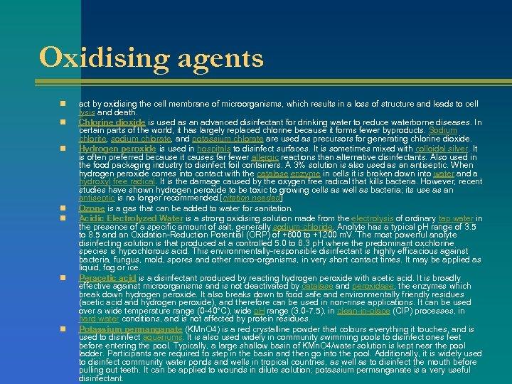 Oxidising agents n n n n act by oxidising the cell membrane of microorganisms,