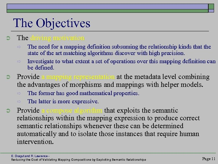 The Objectives Ü The driving motivation ð ð Ü Provide a mapping representation at