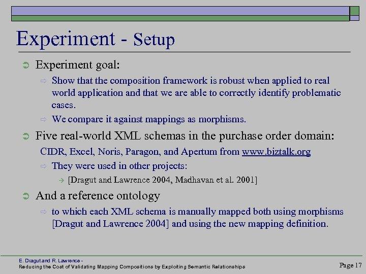 Experiment - Setup Ü Experiment goal: ð ð Ü Show that the composition framework