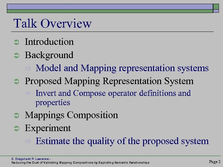 Talk Overview Ü Ü Ü Introduction Background ð Model and Mapping representation systems Proposed