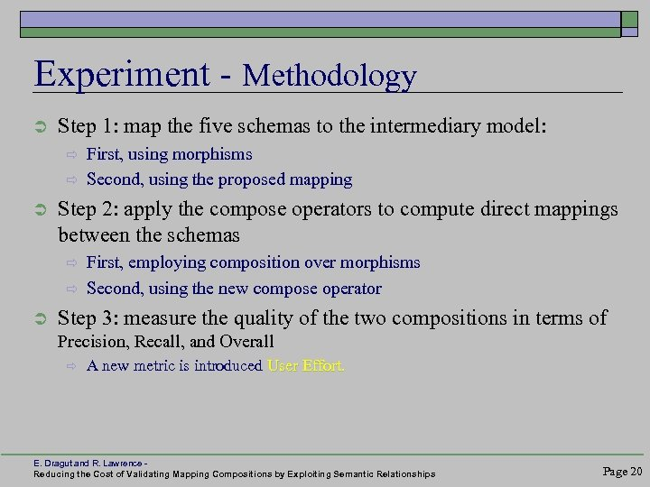 Experiment - Methodology Ü Step 1: map the five schemas to the intermediary model: