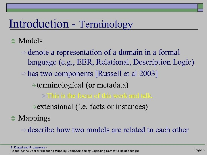 Introduction - Terminology Ü Models ð denote a representation of a domain in a