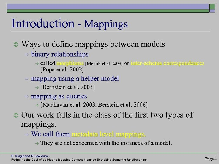 Introduction - Mappings Ü Ways to define mappings between models ð binary relationships ð