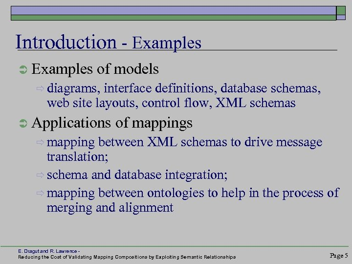 Introduction - Examples Ü Examples of models ð diagrams, interface definitions, database schemas, web