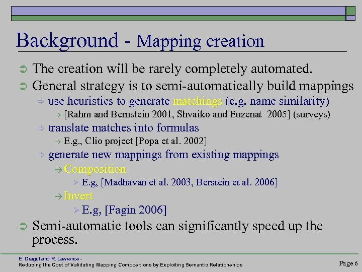 Background - Mapping creation Ü Ü The creation will be rarely completely automated. General