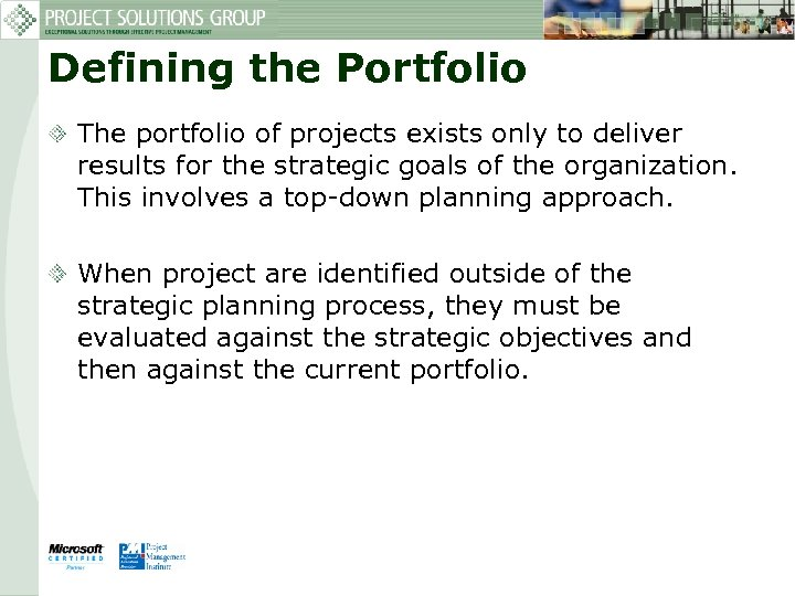 Defining the Portfolio The portfolio of projects exists only to deliver results for the