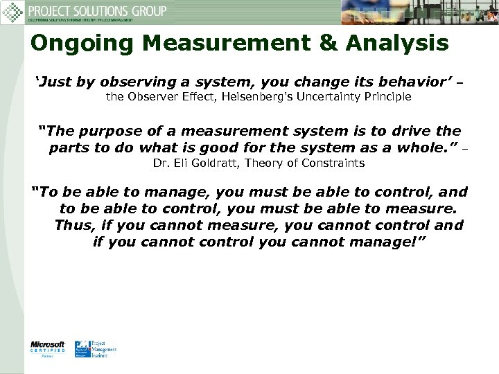 Ongoing Measurement & Analysis 'Just by observing a system, you change its behavior' –