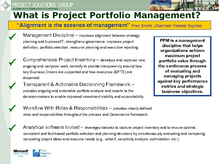 "What is Project Portfolio Management? ""Alignment is the essence of management"" Fred Smith, Chairman"