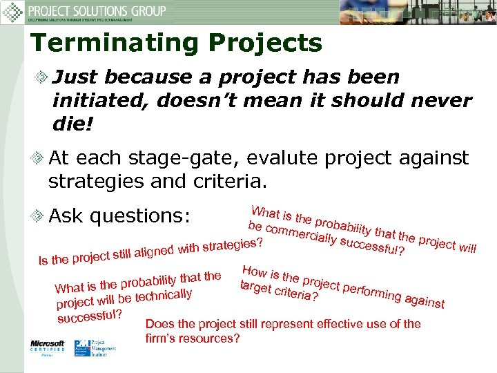 Terminating Projects Just because a project has been initiated, doesn't mean it should never
