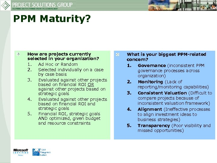 PPM Maturity? How are projects currently selected in your organization? 1. Ad Hoc or