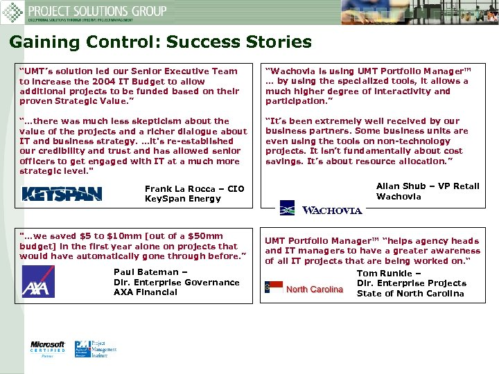 "Gaining Control: Success Stories ""UMT's solution led our Senior Executive Team to increase the"
