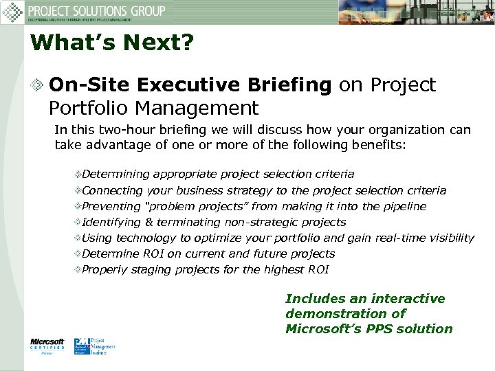 What's Next? On-Site Executive Briefing on Project Portfolio Management In this two-hour briefing we