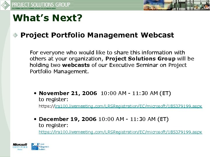 What's Next? Project Portfolio Management Webcast For everyone who would like to share this