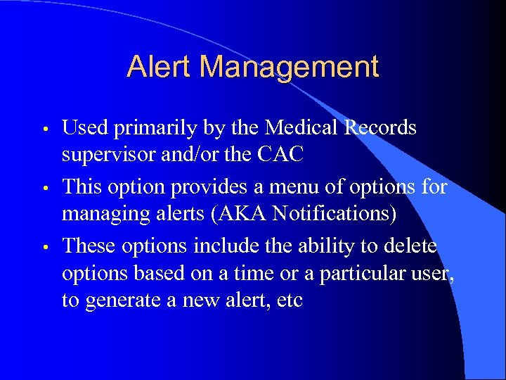 Alert Management • • • Used primarily by the Medical Records supervisor and/or the