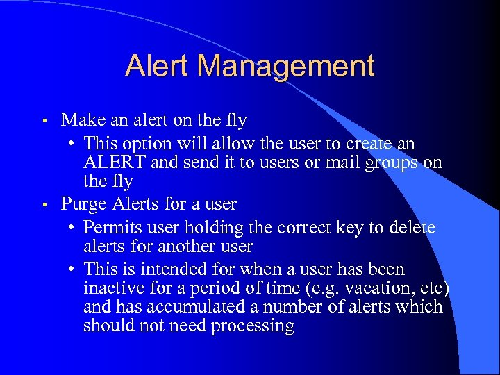 Alert Management • • Make an alert on the fly • This option will