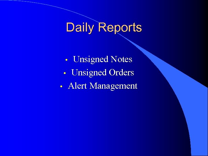 Daily Reports Unsigned Notes • Unsigned Orders • Alert Management •