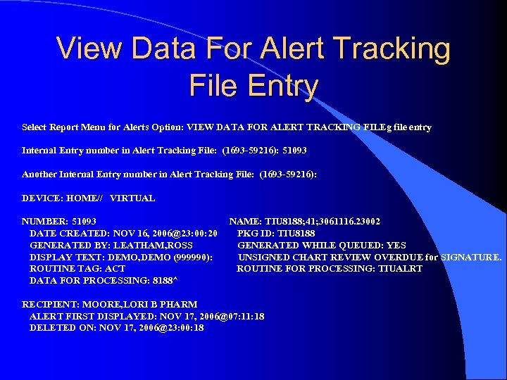 View Data For Alert Tracking File Entry Select Report Menu for Alerts Option: VIEW