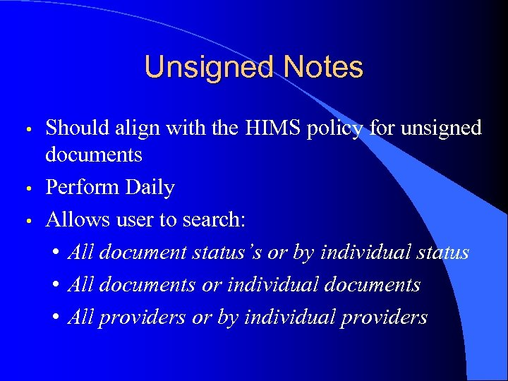 Unsigned Notes • • • Should align with the HIMS policy for unsigned documents