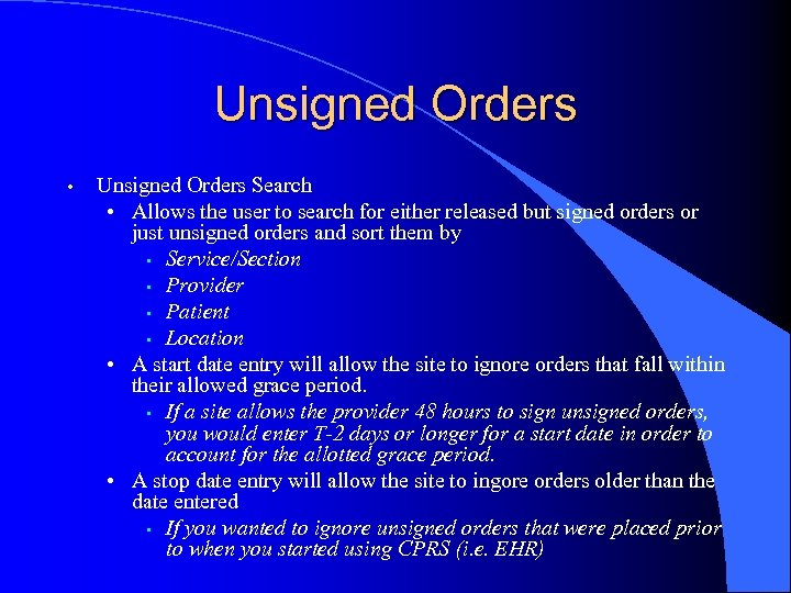 Unsigned Orders • Unsigned Orders Search • Allows the user to search for either