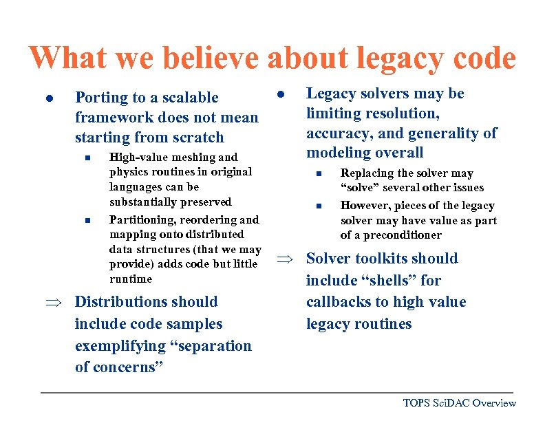 What we believe about legacy code l Porting to a scalable framework does not