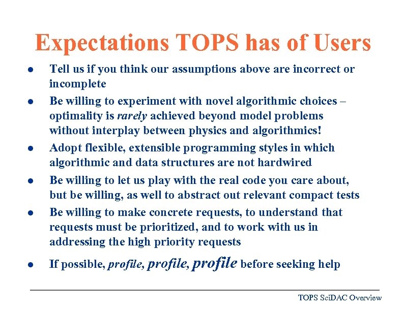 Expectations TOPS has of Users l l l Tell us if you think our