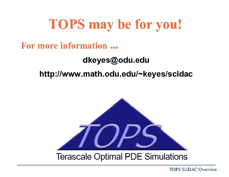 TOPS may be for you! For more information. . . dkeyes@odu. edu http: //www.
