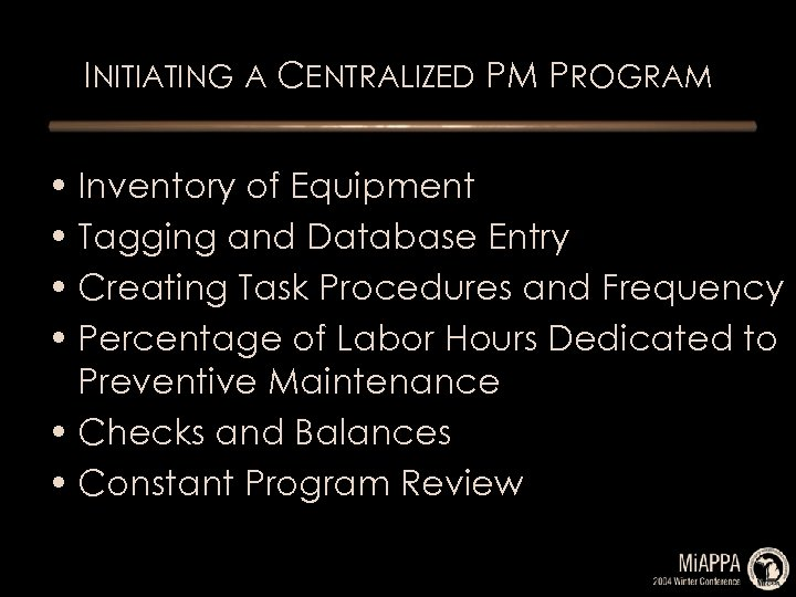 INITIATING A CENTRALIZED PM PROGRAM • Inventory of Equipment • Tagging and Database Entry