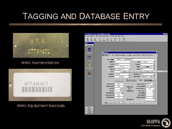 TAGGING AND DATABASE ENTRY WMU Nomenclature WMU Equipment Barcode