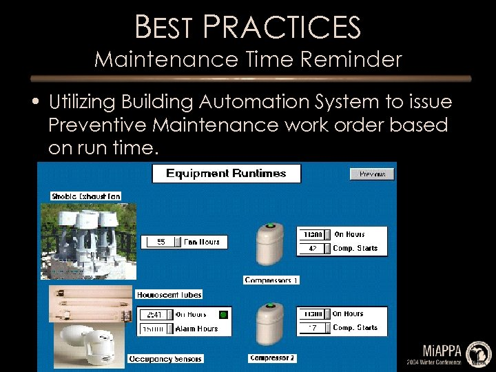 BEST PRACTICES Maintenance Time Reminder • Utilizing Building Automation System to issue Preventive Maintenance