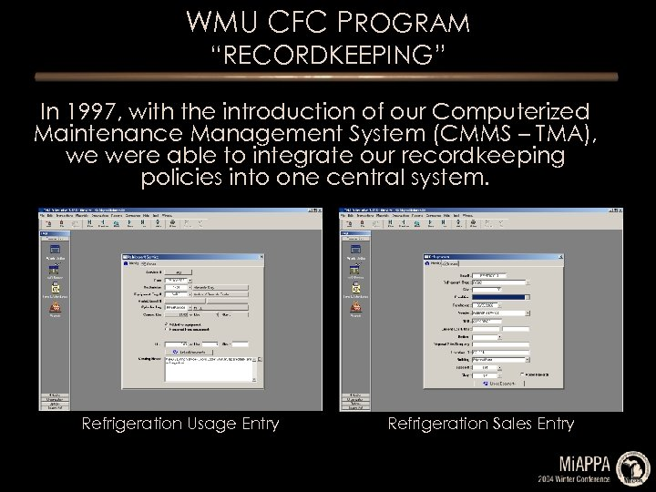 """WMU CFC PROGRAM """"RECORDKEEPING"""" In 1997, with the introduction of our Computerized Maintenance Management"""