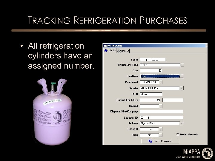 TRACKING REFRIGERATION PURCHASES • All refrigeration cylinders have an assigned number.