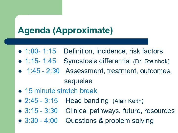 Agenda (Approximate) 1: 00 - 1: 15 Definition, incidence, risk factors l 1: 15