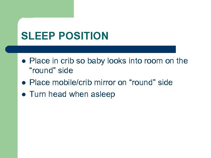 SLEEP POSITION l l l Place in crib so baby looks into room on