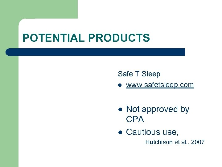 POTENTIAL PRODUCTS Safe T Sleep l www. safetsleep. com l l Not approved by