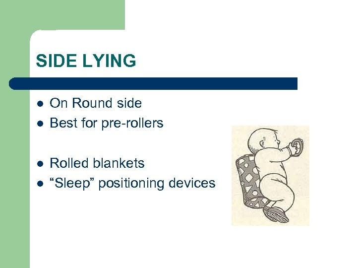 """SIDE LYING l l On Round side Best for pre-rollers Rolled blankets """"Sleep"""" positioning"""