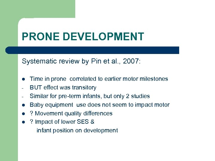 PRONE DEVELOPMENT Systematic review by Pin et al. , 2007: Time in prone correlated