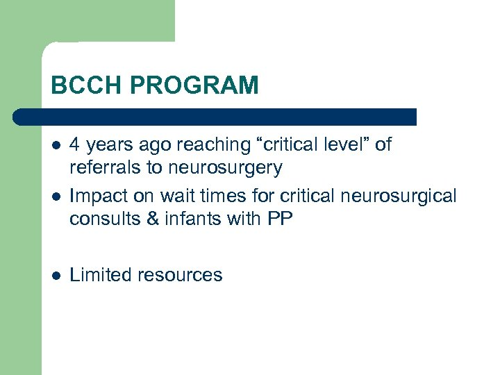 """BCCH PROGRAM l l l 4 years ago reaching """"critical level"""" of referrals to"""