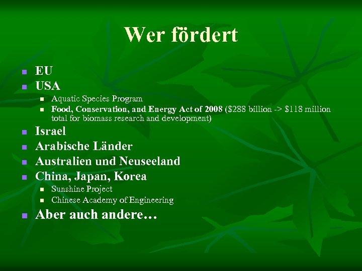 Wer fördert n n EU USA n n n Israel Arabische Länder Australien und