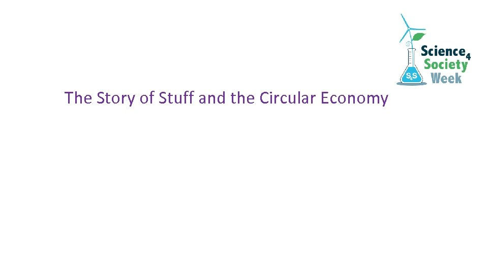 The Story of Stuff and the Circular Economy