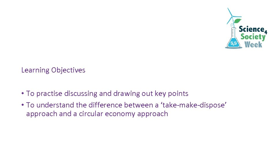 Learning Objectives • To practise discussing and drawing out key points • To understand