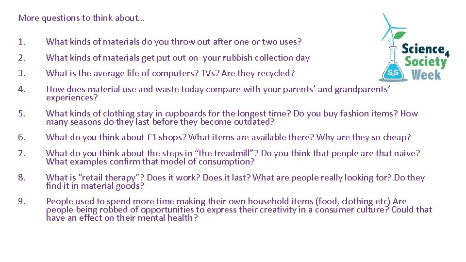 More questions to think about… 1. What kinds of materials do you throw out