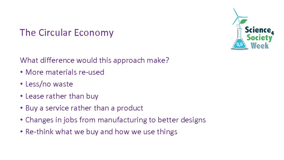The Circular Economy What difference would this approach make? • More materials re-used •