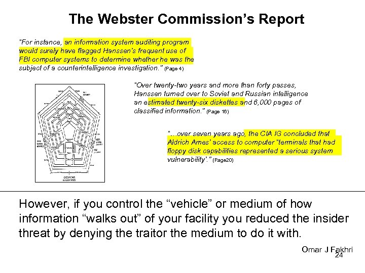 """The Webster Commission's Report """"For instance, an information system auditing program would surely have"""