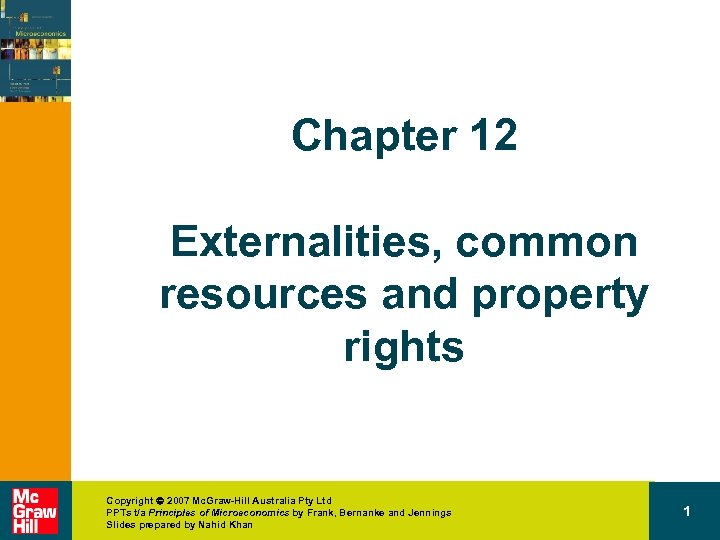 Chapter 12 Externalities, common resources and property rights Copyright 2007 Mc. Graw-Hill Australia Pty