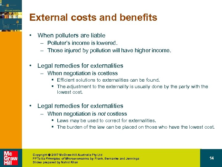External costs and benefits • When polluters are liable – Polluter's income is lowered.