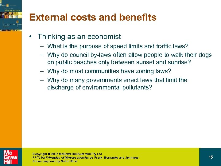 External costs and benefits • Thinking as an economist – What is the purpose